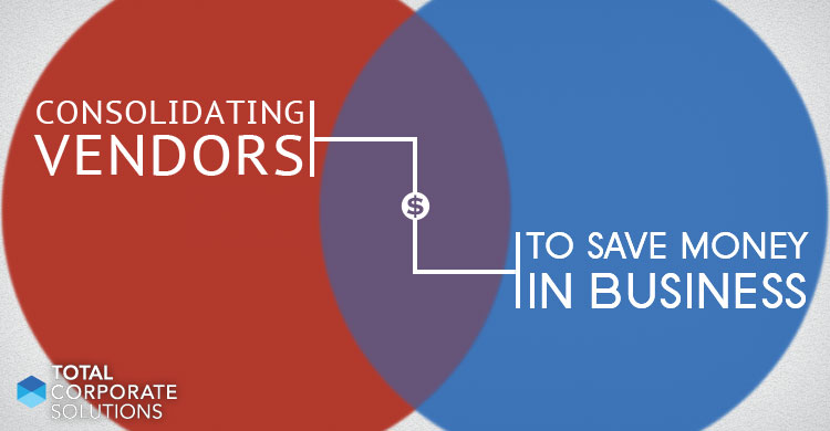 Consolidating Business to Fewer Vendors Builds Loyalty and Decreases Administrative Needs